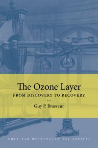 "Title ""The Ozone Layer: From Discovery to Recovery"" by Guy P. Brasseur in yellow bar over historical sketch of an early electric generator"